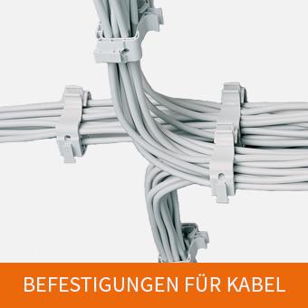 Befestigungen für Kabel